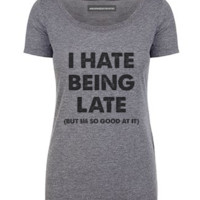Say It With Words Tee Shirt: Hate being late