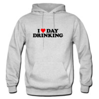 I LOVE DAY DRINKING hoodie