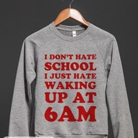 I Don't Hate School (Sweater)-Unisex Heather Grey Sweatshirt