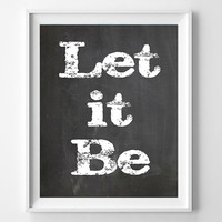 BEATLES Let It Be Inspirational Song Lyric Quote Art Print, Typography Printable Art, Wall Decor, Printable Digital Poster, INSTANT DOWNLOAD