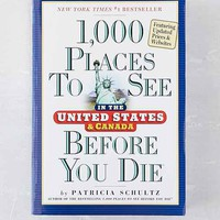 1,000 Places To See In The United States And Canada Before You Die By Patricia Schultz - Assorted One