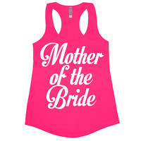 Mother of the Bride Tank Top Workout Gym Womens Tee Shirt Funny Racerback Muscle Wedding Wife Gift Matron