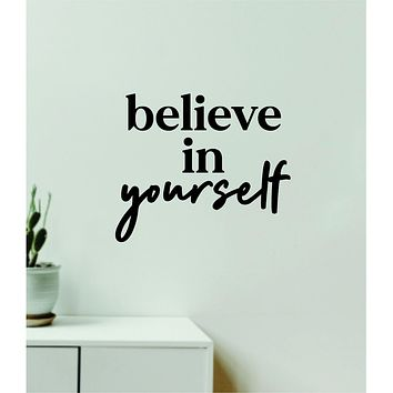 Believe In Yourself V2 Decal Sticker Quote Wall Vinyl Art Wall Bedroom Room Home Decor Inspirational Teen Baby Nursery Girls Playroom School Gym Fitness