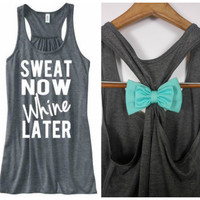 No Whining Allowed, Sweat Now Whine Later, Workout Bow Tank, Workout Tank Top, Fitness Tank