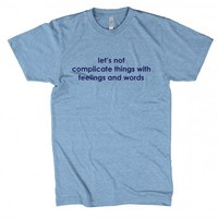 Lets Not Complicate Things Shirt