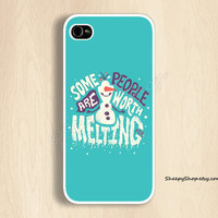 iPhone 5/5s, 5c, 4/4s & Samsung Galaxy S4, S3 cases | Disney Movies / Frozen Movie / Olaf : Some people are worth melting for. iPhone 5 case