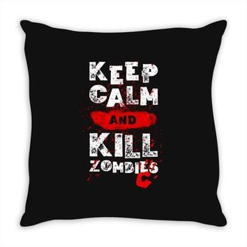 Keep Calm And Kill Zombies Throw Pillow