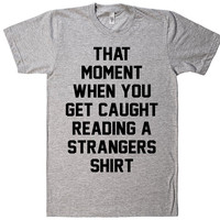 that  moment when you get caught reading a strangers shirt