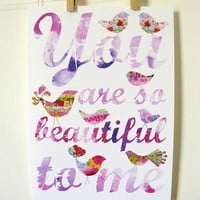 You Are So Beautiful To Me Print - by KathyPanton on madeit