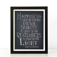 Happiness can be found... Harry Potter movie quote poster, inspirational typographic giclee art print black and white
