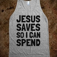 Jesus Saves So I Can Spend