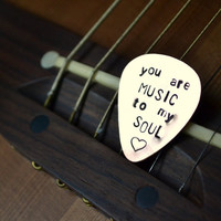 Custom Copper Guitar Pick  you are MUSIC to my by gracegraffiti