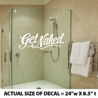 """Get Naked"" Wall Décor Sticker Vinyl Decal - Bathroom / Shower / Bath Tub (White)"
