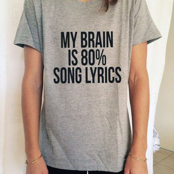 MY BRAIN IS 80% SONG LYRICS pyjama gift for her sarcastic music fan im so lazy i dont care pizza ironic white black gray fashion tshirt from DOES IT EVEN MATTER
