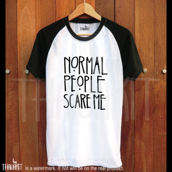 Normal People Scare Me TShirt - American Horror Story Tee Shirt AHS Tee Shirts BaseBall Tee  Size - S M L XL 2XL 3XL