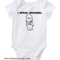 I Speak Wookiee Inspired By Star Wars Cute Geek/Nerd Funny Humor Baby Onesuit/Creeper Size 3, 6, 12, 18, 24 month Color White