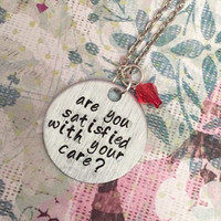 Are You Satisfied With Your Care Necklace - BH6 Jewelry - Nurse Jewelry - Fandom Necklace