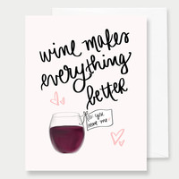 Wine Makes Everything Better - A2 Greeting Card