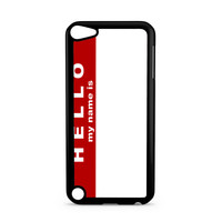Hello My Name Is iPod Touch 5 | 5th Gen case