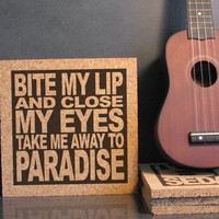 GREEN DAY band - Lyric Quote Trivet - Bite My Lip And Close My Eyes Take Me Away To PARADISE - Longview - Kitchen Decor Office Cubicle Art