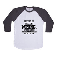 Love Is In The Air Wrong Oxygen Carbon Dioxide And Nitrogen Are In The Air Nerd Nerds Science Nerdy School  SGAL5 Baseball Longsleeve Tee
