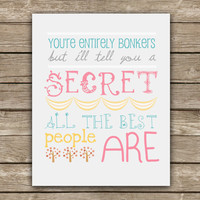 You're Entirely Bonkers - Alice in Wonderland Quote - Graphic Print - Wall Art
