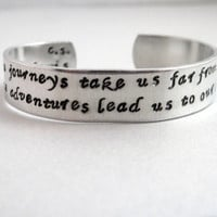 CS Lewis Narnia Bracelet - Some Journeys - 2-Sided Hand Stamped Aluminum Cuff - customizable
