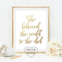 She believed she could so she did quote gold foil print gold foil office print gold home decor nursery wall art print wall decor typography