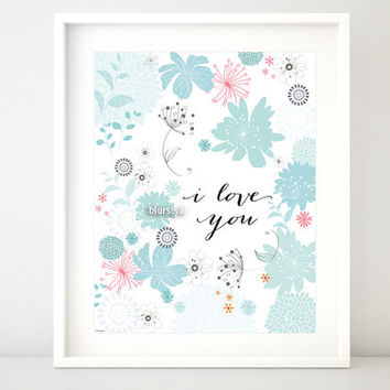 "I love you quote print, floral print, love quote printable, lovers wall art, valentine love print, mint flowers print -pp122- 8x10"" 16x20"""