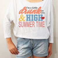 Drunk On You High On Summertime Colorful Shirts Text Shirts Bat Sleeve Shirts Off Shoulder Oversized Sweatshirt - FREE SIZE