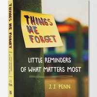 Things We Forget: Little Reminders of What Matters Most By J. J. Penn- Assorted One
