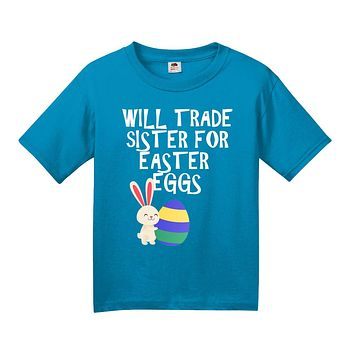 Will Trade Sister For Easter Eggs Youth Shirt