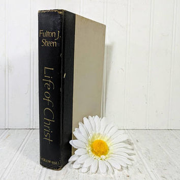 Life of Christ Book by Fulton J. Sheen First Edition ©1958 Mid Century Iconic Bishop, Cardinal Catholic Church Teachings Good Reading Copy