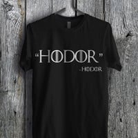Hodor Game of Thrones - zzia Unisex T- Shirt For Man And Woman / T-Shirt / Custom T-Shirt