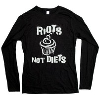 Riots Not Diets #3 Cupcake -- Women's Long-Sleeve