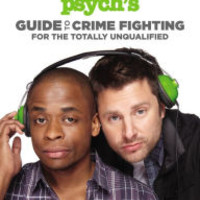 Psych's Guide to Crime Fighting for the Totally Unqualified
