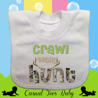 Crawl Walk Hunt Funny Hunting Baby Bib, Drool Bib, Funny Bib, Baby Boy, Baby Girl, Organic Cotton