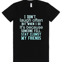 """I don't laugh often...""tee-Female Black T-Shirt"