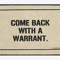Come Back with a Warrant Doormat - For Counsel