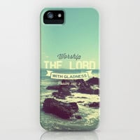 "Ps 100:2 ""Worship the Lord with Gladness..."" iPhone Case by Pocket Fuel"