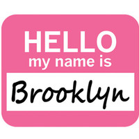 Brooklyn Hello My Name Is Mouse Pad