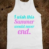 I WISH THIS SUMMER WOULD NEVER END
