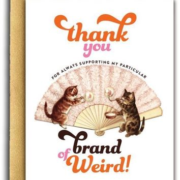 Thank You for Supporting My Particular Brand of Weird Card