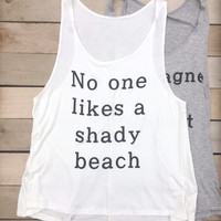 No One Likes A Shady Beach Tank Top