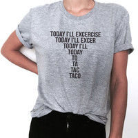 Today taco Tshirt funny tacos summer women ladies lady top gifts cool fitness work out graphic tees