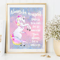 Always Be Yourself, Unless You Can Be A Unicorn, Always Be a Unicorn, Girls Print, Girls room decor, Nursery Wall Art, Digital Print,
