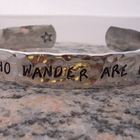 """Hand Stamped and hammered 3/8"""" cuff bracelet """"not all who wander are lost"""""""