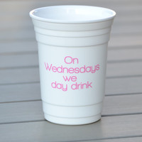 Personalized party cup with Mean Girls quote | On Wednesdays we day drink | Custom party cups