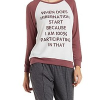 WHEN DOES HIBERNATION START GRAPHIC SWEATSHIRT