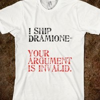 I ship Dramione- Your Argument is Invalid. - Just a Freak Show